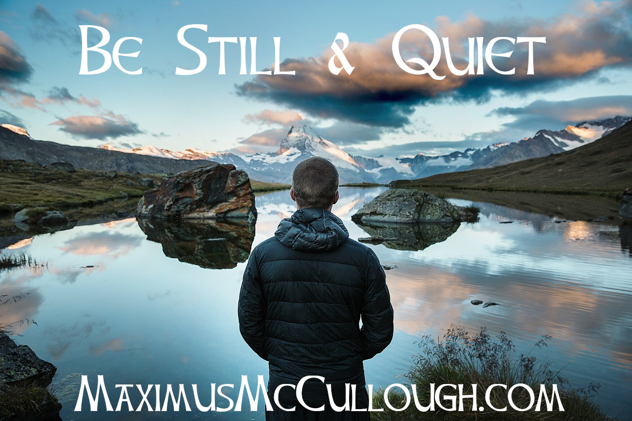 be still and quiet