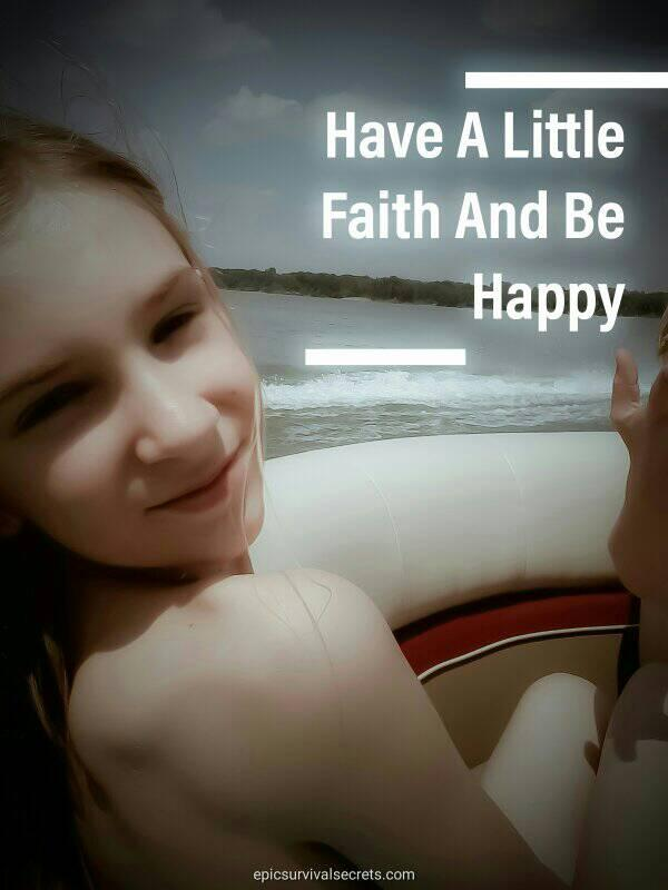 Have a little faith and be happy